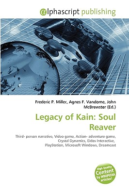Alphascript Publishing Legacy of Kain: Soul Reaver by Miller, Frederic P./ Vandome, Agnes F./ McBrewster, John [Paperback] at Sears.com
